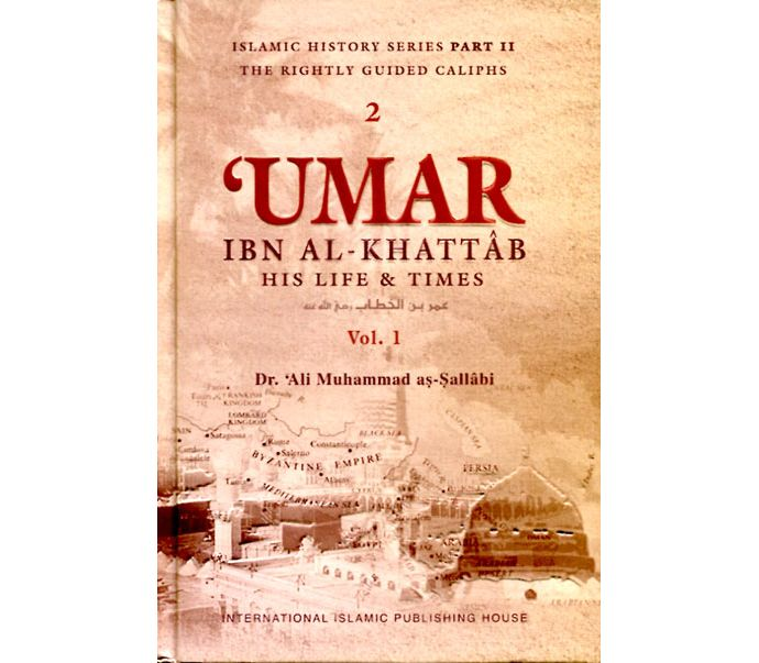 Islamic History Series Part II: The Rightly Guided Caliphs: Umar ibn  al-Khattab (2 Volume Set)