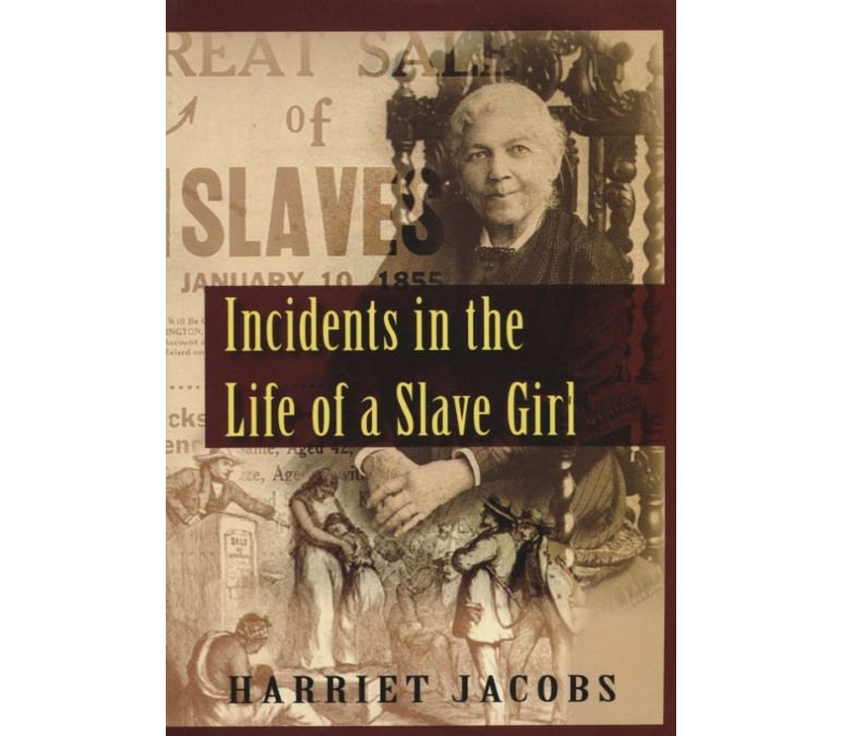 life of a slave girl harriet jacobs essay Because she refers to herself as a slave girl, she implies — and later states explicitly — that she is speaking not only for herself, but also for her sisters still in bondage also, douglass focuses on his life, but jacobs focuses on incidents in her life.